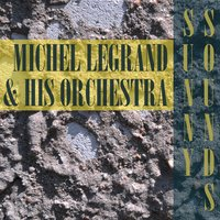 Sunny Sounds — Michel Legrand and His Orchestra