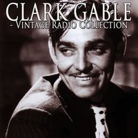 Vintage Radio Collection — Clark Gable
