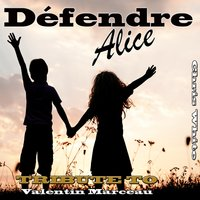 Défendre Alice : Tribute to Valentin Marceau — Chris White