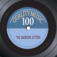 Quality Music 100 — The Andrews Sisters