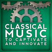 Classical Music to Captivate and Innovate — Study Music