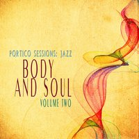 Portico Sessions: Jazz (Body & Soul), Vol. 2 — сборник