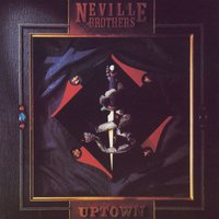 Uptown — The Neville Brothers