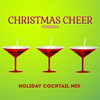 Holiday Cocktail Mix: Christmas Cheer, Vol. 3 — сборник