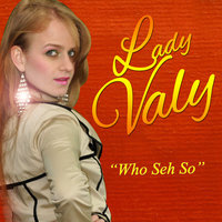 Who Seh So — Lady Valy