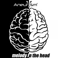 Melody in the Head — Aneurysm2