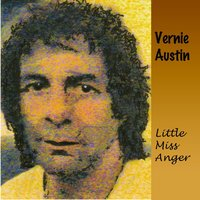 Little Miss Anger — Vernie Austin