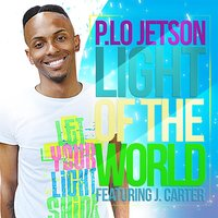 Light of the World (feat. J. Carter) — P. Lo Jetson