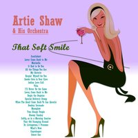 That Soft Smile — Artie Shaw & His Orchestra