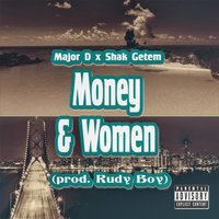 Money & Women — Major D