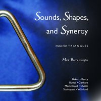 Sounds, Shapes, and Synergy: Music for Triangles — Payton MacDonald, Mark Berry, Jonathan Ovalle, Dave Gerhart, Ben Wahlund, Jason Baker