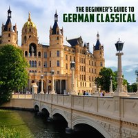 The Beginner's Guide to German Classical Music: Bach, Beethoven, Mozart & More — сборник