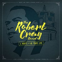 4 Nights of 40 Years Live — Robert Cray