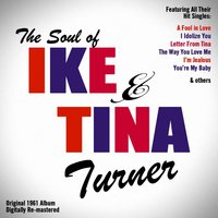 The Soul of Ike & Tina Turner — Ike, Tina Turner, Tina Turner & Ike Turner