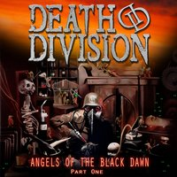 Angels of the Black Dawn, Pt. 1 — Death Division