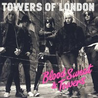 Blood Sweat And Towers — Towers Of London
