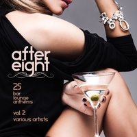 After Eight, Vol. 2 (25 Bar Lounge Anthems) — сборник