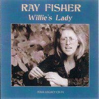 Willie's Lady — Ray Fisher