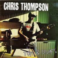 Toys & Dishes — Chris Thompson