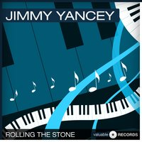 Rolling the Stone — Jimmy Yancey