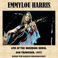 Live at the Boarding House, San Francisco, 1975 (Fm Radio Broadcast) — Emmylou Harris