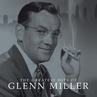 The Greatest Hits Of — Джордж Гершвин, Glenn Miller