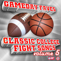 Gameday Faves: Classic College Fight Songs (Volume 5) — сборник