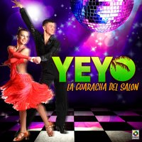 La Guaracha de Salon — Yeyo