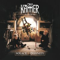 Season Ill: Solace in Insanity — Die KAMMER
