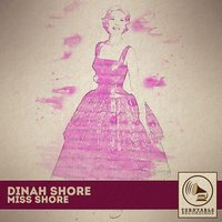 Miss Shore — Dinah Shore