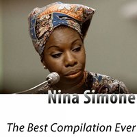The Best Compilation Ever — Nina Simone