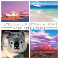 I Still Call Australia Home: Great Aussie Poems — сборник