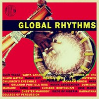 Global Rhythms - Drums and Percussive Traditions from Around the World — сборник