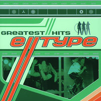 Greatest Hits / Greatest Remixes — E-Type