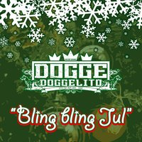 Bling Bling Jul — Dogge Doggelito