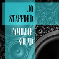 Familiar Sound — Jo Stafford