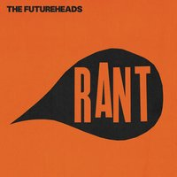Rant — The Futureheads