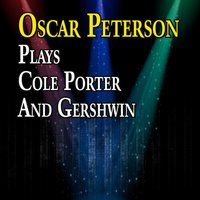Oscar Peterson Plays Cole Porter and Gershwin — Oscar Peterson