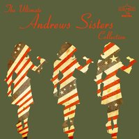 The Ultimate Andrews Sisters Collection — The Andrews Sisters
