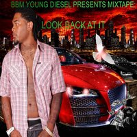 Look Back At It — Bbm Young Diesel