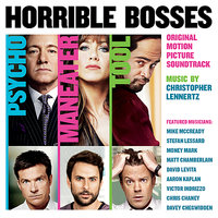 Horrible Bosses: Original Motion Picture Soundtrack — Christopher Lennertz
