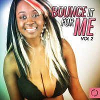 Bounce It for Me, Vol. 2 — сборник
