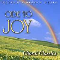 Reader's Digest Music: Ode To Joy:  Choral Classics — сборник