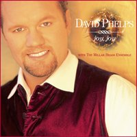Joy Joy — David Phelps