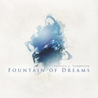 Fountain of Dreams — Patrick A. Thompson