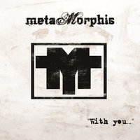 With You... — Metamorphis
