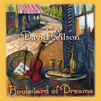Boulevard of Dreams — David Wilson