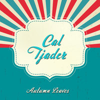 Autumn Leaves — Cal Tjader