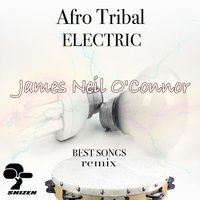 Afro Tribal Electric — James Neil O'Connor