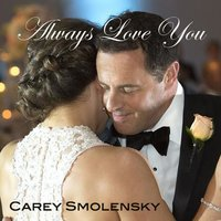 Always Love You — Carey Smolensky